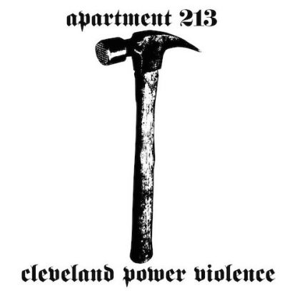 Apartment 213 - Cleveland Power Violence LP